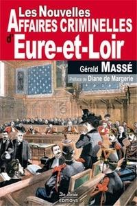 Gérald Massé - Les nouvelles affaires criminelles d'Eure-et-Loir.