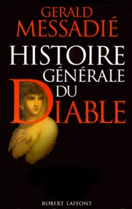 Gerald Messadié - Histoire générale du Diable.