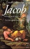 Gerald Messadié - Jacob, l'homme qui se battit avec Dieu T2 - Le roi sans couronne.