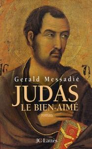 Gerald Messadié - Judas le bien-aimé.