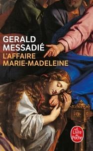 Gerald Messadié - L'Affaire Marie-Madeleine.