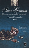 Gerald Messadié - Saint-Germain Tome 2 : Les puissances de l'invisible.