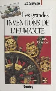 Gerald Messadié et Olivier Julliard - Les grandes inventions de l'humanité.