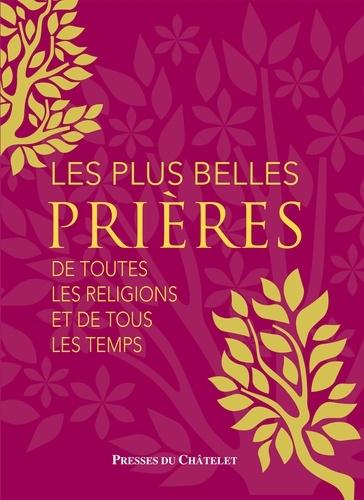 Gerald Messadié - Les plus belles prières de tous les temps de toutes les religions.