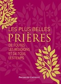 Gerald Messadié - Les plus belles prières... - de tous les temps et toutes les religions.