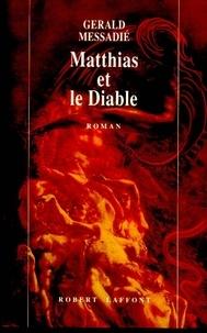 Gerald Messadié - Matthias et le Diable.