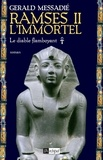 Gerald Messadié - Ramsès II l'immortel T1 : Le diable flamboyant.