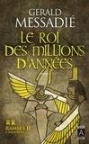 Gerald Messadié - Ramsès II l'immortel Tome 2 : Le roi des millions d'années.