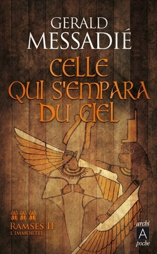Ramsès II l'immortel Tome 3 Taousert, celle qui s'empara du ciel