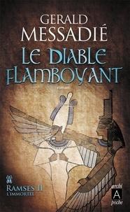 Gerald Messadié - Ramses II l'immortel - Le diable flamboyant.