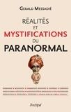 Gerald Messadié - Réalités et mystifications du paranormal.