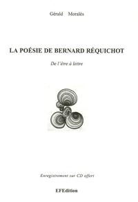Gérald Moralès - La poésie de Bernard Réquichot. 1 CD audio