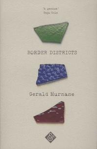 Gerald Murnane - Border Districts.
