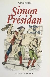 """Gérald Pietrek et Noëlle Destremau - Simon """"présidan"""", geôlier de Louis XVII."""