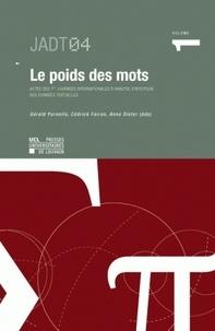 Gérald Purnelle et Cédrick Fairon - Le poids des mots - Actes des 7èmes journées internationales d'analyse statistique des données textuelles, Volume 1.