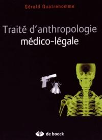 Gérald Quatrehomme - Traité d'anthropologie médico-légale.