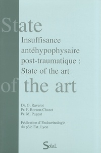 Gérald Raverot et Françoise Borson-Chazot - Insuffisance antéhypophysaire post-traumatique : State of the art.