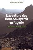 Gérald Richard - L'aventure des Haut-Savoyards en Algérie - Une histoire de l'émigration.