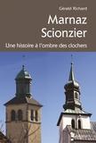 Gérald Richard - Marnaz - Scionzier - Une histoire à l'ombre des clochers.