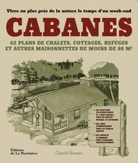 Cabanes- Pour vivre au plus près de la nature - Gerald Rowan pdf epub