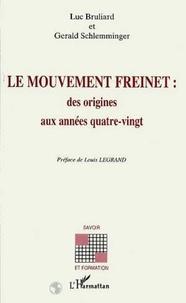 Gérald Schlemminger et Luc Bruliard - Le mouvement Freinet - Des origines aux années quatre-vingt.