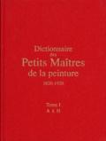 Gérald Schurr et Pierre Cabanne - Dictionnaire des petits maîtres de la peinture, 1820-1920.