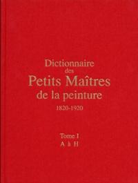 Accentsonline.fr Dictionnaire des petits maîtres de la peinture, 1820-1920 Image