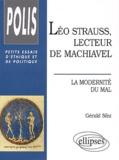 Gérald Sfez - Léo Strauss, lecteur de Machiavel. - La modernité du mal.
