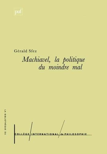 Machiavel, la politique du moindre mal
