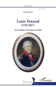 Gérald Sim - Louis Tousard (1749-1817) - Un artilleur entre deux mondes.