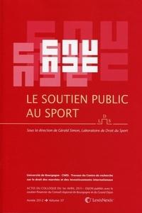 Gérald Simon - Le soutien public au sport - Actes du colloque du 1er avril 2011.