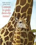 Gérald Stehr et Willi Glasauer - Comment les girafes disent-elles maman ?.