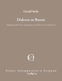 Gérald Stehr - Diderot en Russie.