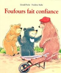 Gérald Stehr et Frédéric Stehr - Foufours fait confiance.
