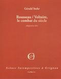 Gérald Stehr - Rousseau - Voltaire - Le combat du siècle.