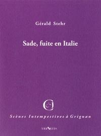 Gérald Stehr - Sade, fuite en Italie.