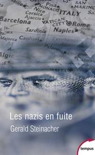 Gerald Steinacher - Les nazis en fuite - Croix Rouge, Vatican, CIA.