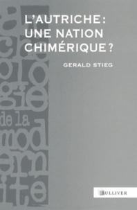 Gerald Stieg - L'Autriche : une nation chimérique ? - XVIIIe-XXe siècles.