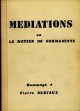 Gerald Stieg et Gilbert Krebs - Médiations ou le métier de germaniste - Hommage à Pierre Bertaux.