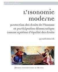 Gerald Stourzh - Isonomie moderne - Protection des droits de l'Homme et participation démocratique comme système d'égalité des droits.