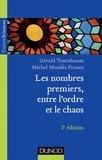 Gérald Tenenbaum et Michel Mendès France - Les nombres premiers, entre l'ordre et le chaos - 2e éd..