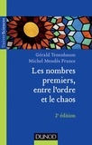 Gérald Tenenbaum et Michel Mendès France - Les Nombres premiers, entre l'ordre et le chaos.