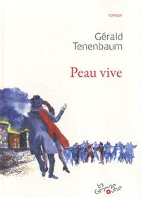 Gérald Tenenbaum - Peau vive.