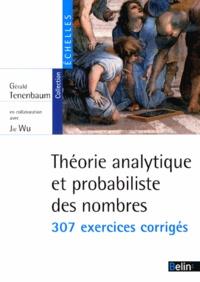 Gérald Tenenbaum et Jie Wu - Théorie analytique et probabiliste des nombres - 307 exercices corrigés.
