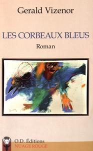 Gerald Vizenor - Les corbeaux bleus.