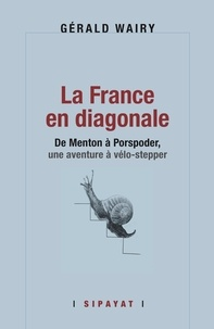 Gerald Wairy - La France en diagonale.