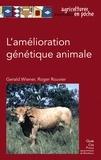 Gerald Wiener et Roger Rouvier - L'amélioration génétique animale.