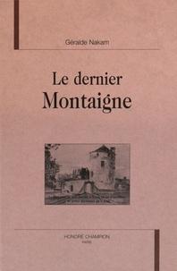 Géralde Nakam - Le dernier Montaigne.