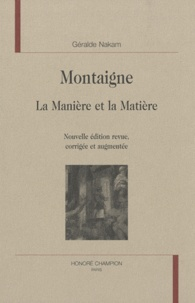 Géralde Nakam - Montaigne - La manière et la matière.