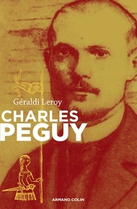 Géraldi Leroy - Charles Péguy - L'inclassable.